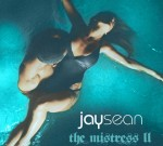 Jay Sean – The Mistress 2 (Official)