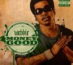 Webbie – Money Good (Official)