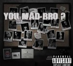 T.I. Ft. Young Thug & Others – You Mad Bro? Vol 1