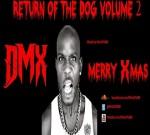 DMX – Return Of The Dog Volume 2
