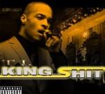 T.I. – King Shit