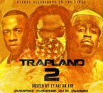 Gucci Mane Ft. Trae Tha Truth & Others – Trapland 2