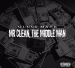 Gucci Mane – Mr Clean, The Middle Man (Official)