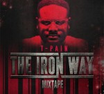 T-Pain – The Iron Way (Official)