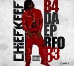 Chief Keef – B4 Da Ep. Bfo B3
