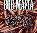808 Mafia – Warning Shooting
