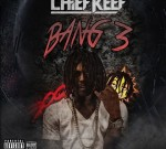 Chief Keef – Bang 3 'Leftovers'