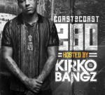 Kirko Bangz Ft. Ty Dolla $ign & Others – Coast 2 Coast Mixtape Vol. 280