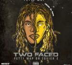 Fetty Wap – Two Face: Fetty Wap Or Zovier 2