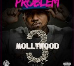 Problem – Mollywood 3: The Relapse (Official)
