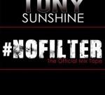 Tony Sunshine – No Filter (Official)