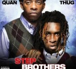 Rich Homie Quan & Young Thug – Step Brothers