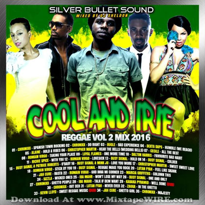 Silver Bullet Sound – Cool And Irie Reggae Vol 2 Mix 2016