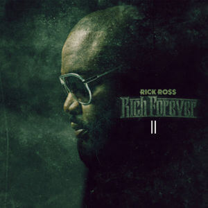 Rick Ross - Rich Forever 2 Mixtape Download