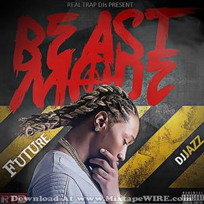 Future - Beast Mode Mixtape Download