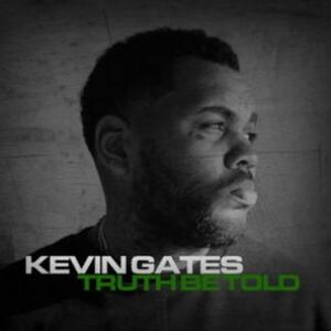 Kevin Gates - Truth Be Told Mixtape Download
