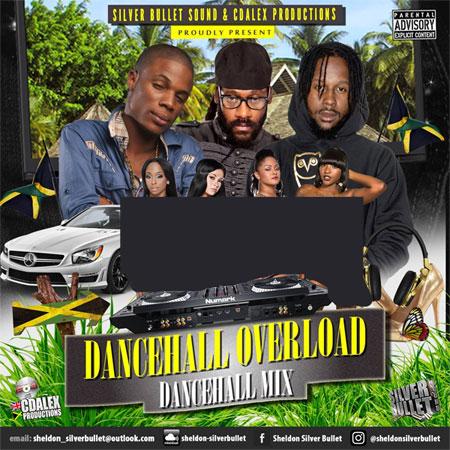 Silver Bullet Sound - Dancehall Overload (2018) Mixtape Download
