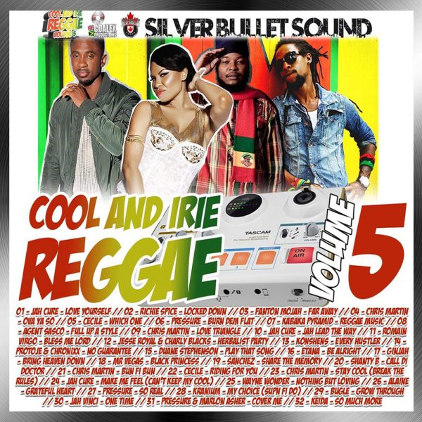 Silver Bullet Sound - Cool And Irie Reggae Vol 5 2019 Mixtape Download