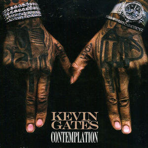 Kevin Gates - Contemplation Mixtape Download